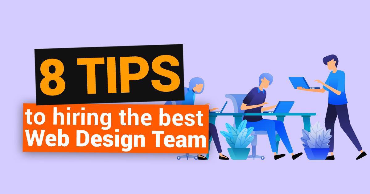 8 tips hiring best web design team